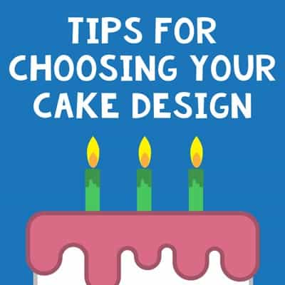 Tips for choosing your cake design